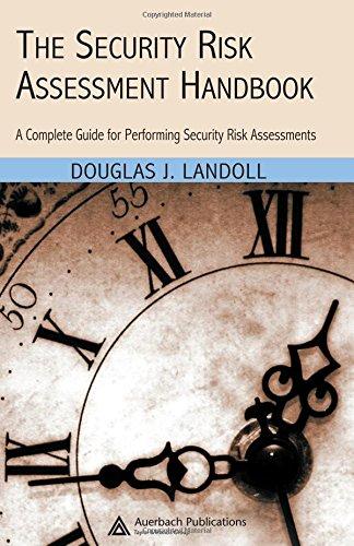 The Security Risk Assessment Handbook: A Complete Guide for Performing Security Risk Assessments