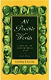 All Possible Worlds: A History of Geographical Ideas