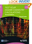 Test Your Higher Chemistry Calculatio...