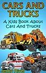 Cars & Trucks ! A Kids Book About Car...