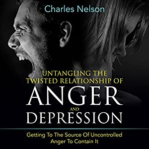 Untangling the Twisted Relationship of Anger and Depression Audiobook