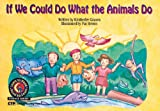 If We Could Do What Animals Do Learn to Read, Science (1574713183) by Kimberlee Graves