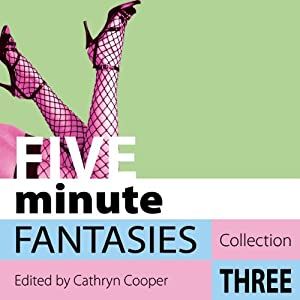 Five Minute Fantasies - Erotic Stories Collection Three Audiobook