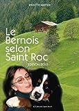 echange, troc Brigitte Harter - Le bernois selon Saint Roc