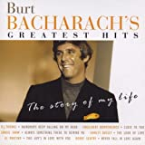Burt Bacharach's Greatest Hits: The Story Of My Life