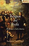 Religion and Profit: Moravians in Early America (Early American Studies)