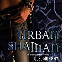Urban Shaman: The Walker Papers, Book 1 (       UNABRIDGED) by C.E. Murphy Narrated by Christine Carroll