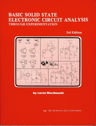 Basic Solid State Electronic Circuit Analysis Through Experimentation