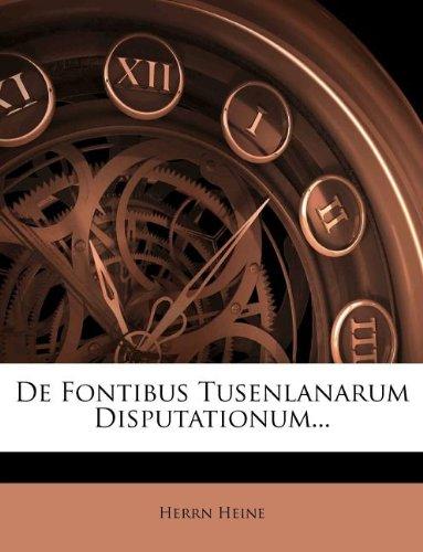 De Fontibus Tusenlanarum Disputationum...