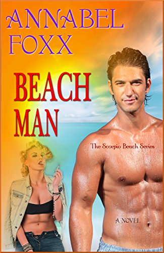 Book: Beach Man (The Scorpio Beach Series Book 1) by Annabel Foxx