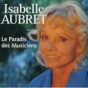 Isabelle Aubret -  Le paradis des musiciens