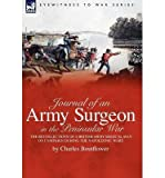 img - for [ Journal of an Army Surgeon in the Peninsular War: The Recollections of a British Army Medical Man on Campaign During the Napoleonic Wars Boutflower, Charles ( Author ) ] { Hardcover } 2009 book / textbook / text book