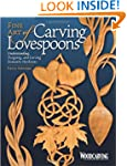 Fine Art of Carving Lovespoons: Under...