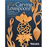 Fine Art of Carving Lovespoons: Understanding, Designing, and Carving Romantic Heirloomsby David Western