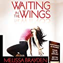 Waiting in the Wings (       UNABRIDGED) by Melissa Brayden Narrated by Betsy Zajko