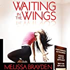 Waiting in the Wings Hörbuch von Melissa Brayden Gesprochen von: Betsy Zajko