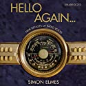 Hello Again Audiobook by Simon Elmes Narrated by Simon Elmes