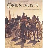 Orientalists: Western Artists in Arabia, the Sahara, Persia and ~ Kristian Davies