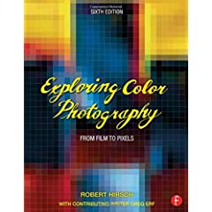 Exploring Color Photography: From Film to Pixels, 6th Edition from Focal Press