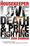 img - for The Housekeeper: Love, Death, & Prizefighting book / textbook / text book