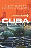 Cuba - Culture Smart!: a quick guide to customs & etiquette