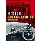 Toward an Architecture (Texts & Documents) ~ Le Corbusier