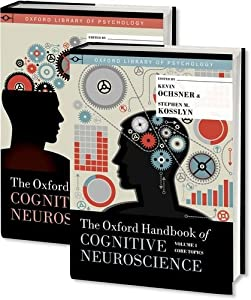 The Oxford Handbook of Cognitive Neuroscience, Two Volume Set (Oxford Library of Psychology)