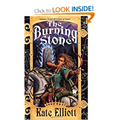 The Burning Stone (Crown of Stars, Vol. 3) by Kate Elliott