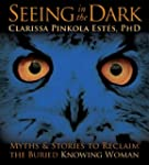Seeing in the Dark: Myths & Stories t...