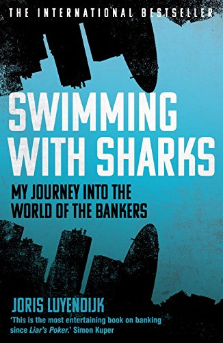 Swimming with Sharks My Journey into the World of the Bankers ISBN-13 9781783350643