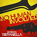 No Human Involved Audiobook by Barbara Seranella Narrated by Paul Boehmer