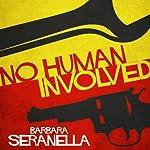 No Human Involved | Barbara Seranella