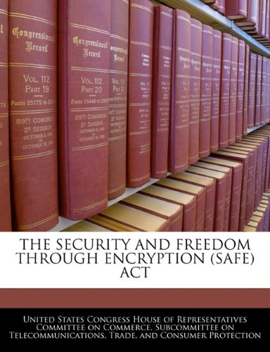 The Security and Freedom Through Encryption (Safe) ACT