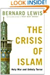 The Crisis of Islam: Holy War and Unh...