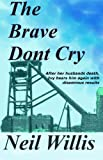 img - for The Brave Dont Cry (Minings lost love) book / textbook / text book