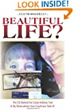 Beautiful Life?: The CSI Behind the Casey Anthony Trial & My Observations from Courtroom Seat #1