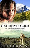 Book cover image for YESTERDAY'S GOLD, WESTERN TIME TRAVEL, COMPLETE: HISTORICAL TIME TRAVEL ROMANCE