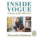 Inside Vogue: A Diary of My 100th Year Hörbuch von Alexandra Shulman Gesprochen von: Alexandra Shulman