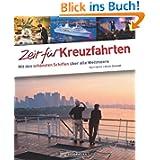 Zeit für Kreuzfahrten - Faszinierender Reise Bildband mit den Highlights der Weltmeere: Mit den schönsten Schiffen...
