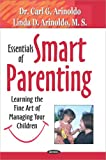 img - for Essentials of Smart Parenting: Learning the Fine Art of Managing Your Children book / textbook / text book