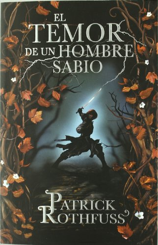 El temor de un hombre sabio / The Wise Man's Fear: Cronica del asesino de Reyes: Segundo dia / The Kingkiller Chronicles: Day Two (Cronica Del Asesino. the Kingkiller Chronicles) (Spanish Edition)