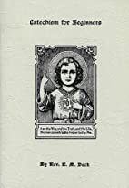 Catechism for Beginners by Rev. E.M. Deck