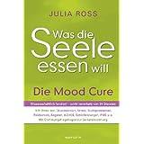 """Was die Seele essen will: Die Mood Curevon """"Julia Ross"""""""
