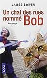 James Bowen Un chat des rues nommé Bob