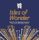 Isles of Wonder - Music For The Opening Ceremony Of The London 2012 Olympic Games by Underworld (2012) Audio CD