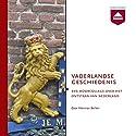 Vaderlandse Geschiedenis: Een hoorcollege over het ontstaan van Nederland Audiobook by Herman Beliën Narrated by Herman Beliën