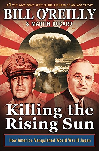 Killing the Rising Sun: How America Vanquished World War II Japan cover