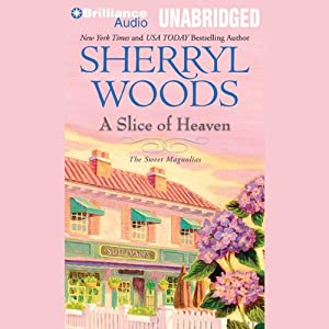 A Slice of Heaven: Sweet Magnolias, Book 2 | [Sherryl Woods]