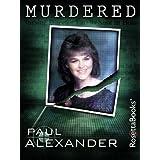 Murdered (Kindle Single) ~ Paul Alexander
