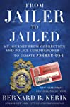 From Jailer to Jailed: My Journey fro...